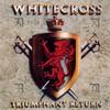 Whitecross, Triumphant Return
