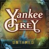 Yankee Grey, Untamed
