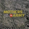 Mother's Army, Mother's Army