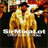 Sir Mix-A-Lot, Chief Boot Knocka