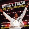 Doug E. Fresh & The Get Fresh Crew, The World's Greatest Entertainer