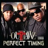 Outlawz, Perfect Timing