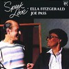 Ella Fitzgerald & Joe Pass, Speak Love