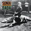 Sonia Dada, Sonia Dada