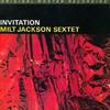 Milt Jackson Sextet, Invitation
