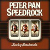 Peter Pan Speedrock, Lucky Bastards