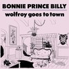 Bonnie Prince Billy, Wolfroy Goes To Town
