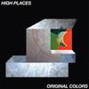 High Places, Original Colors