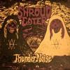 Shroud Eater, ThunderNoise