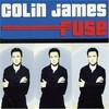 Colin James, Fuse
