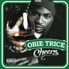 Obie Trice, Cheers