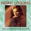 Kenny Loggins, The Unimaginable Life