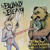 The Bunny The Bear, If You Don't Have Anything Nice To Say...