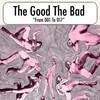 The Good The Bad, From 001 To 017