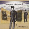 Pepe Deluxe, Beatitude
