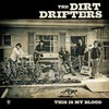 The Dirt Drifters, This Is My Blood