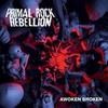 Primal Rock Rebellion, Awoken Broken