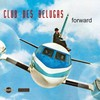 Club des Belugas, Forward