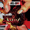 Action Bronson & Statik Selektah, Well-Done