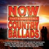 Various Artists, NOW That's What I Call Country Ballads