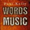Paul Kelly, Words And Music