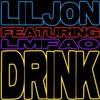 Lil Jon, Drink (Feat. Lmfao)