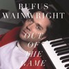 Rufus Wainwright, Out Of The Game (single)
