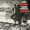 Eric Burdon, I Used To Be An Animal