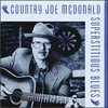 Country Joe McDonald, Superstitious Blues