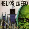 Helios Creed, Kiss to the Brain