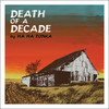 Ha Ha Tonka, Death Of A Decade