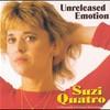Suzi Quatro, Unreleased Emotion
