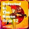 Simon Dunmore, Defected In The House Ibiza '12: Mixed By Simon Dunmore