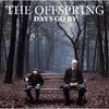The Offspring, Days Go By