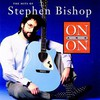 Stephen Bishop, On and On: The Hits of Stephen Bishop