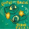 Stereo Total, Cactus Versus Brezel