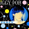 Iggy Pop, Party