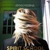 Anya Marina, Spirit School