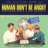 Human Don't Be Angry, Human Don't Be Angry