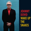 Johnny Dowd, Wake Up The Snakes