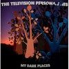 Television Personalities, My Dark Places