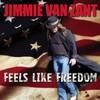 Jimmie Van Zant, Feels Like Freedom