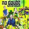 No Doubt, Settle Down