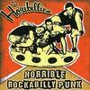 The Horibillies, Horrible Rockabilly Punx