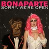 Bonaparte, Sorry, We're Open