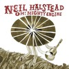 Neil Halstead, Oh! Mighty Engine