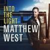 Matthew West, Into the Light