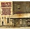Big Pete, Choice Cuts