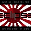 Eclipse, Are You Ready To Rock