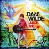 Dani Wilde, Juice Me Up